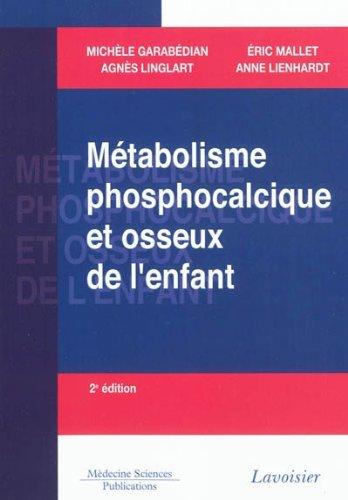 Métabolisme phosphocalcique et osseux de l'enfant