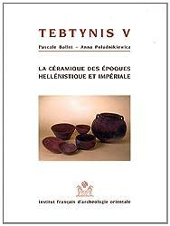 Tebtynis V, La céramique des époques hellénistique et impériale - Campagnes 1988-1993