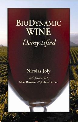 [(Biodynamic Wine, Demystified)] [Author: Nicolas Joly] published on (August, 2008)
