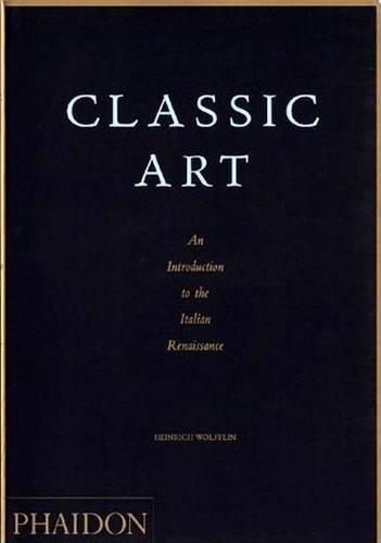 Classic art. An introduction to the Italian Renaissance. Ediz. illustrata