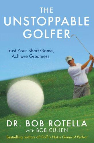 The Unstoppable Golfer por Dr. Bob Rotella