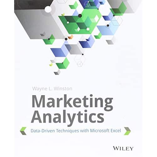 [Marketing Analytics: Data-Driven Techniques with Microsoft Excel] [Author: Winston, Wayne L.] [January, 2014]