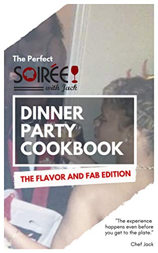 Soiree with Jack: The Perfect Dinner Party Cookbook (English Edition)