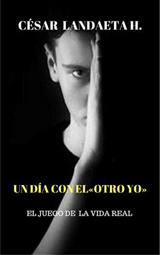 Un día con el «Otro Yo»: Novela Juvenil por Cesar Landaeta H.
