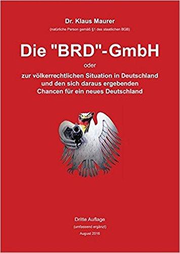 """Die \""""BRD\""""-GmbH oder zur völkerrechtlichen Situation in Deutschland und den sich daraus ergebenden Chancen für ein neues Deutschland"""