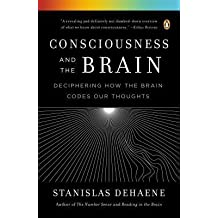 [(Consciousness and the Brain: Deciphering How the Brain Codes Our Thoughts)] [Author: Research Director Stanislas Dehaene] published on (December, 2014)
