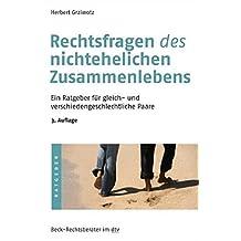 Rechtsfragen des nichtehelichen Zusammenlebens: Ein Ratgeber für gleich- und verschiedengeschlechtliche Paare (dtv Beck Rechtsberater)