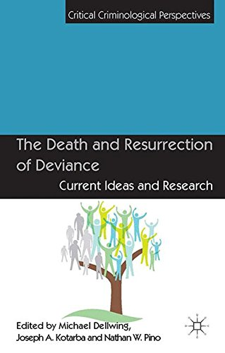 The Death and Resurrection of Deviance: Current Ideas and Research (Critical Criminological Perspectives)