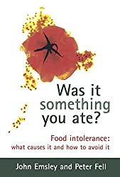 Was It Something You Ate?: Food Intolerance: What Causes It and How to Avoid It by John Emsley (16-Aug-2001) Paperback