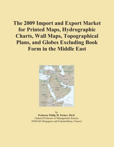 The 2009 Import and Export Market for Printed Maps, Hydrographic Charts, Wall Maps, Topographical Plans, and Globes Excluding Book Form in the Middle East Middle East Wall Map