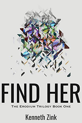 Find Her (The Erodium Trilogy Book 1) (English Edition)