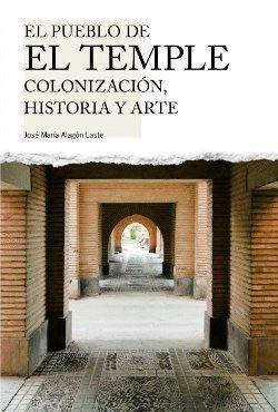 El pueblo de El Temple (Huesca): Colonización, historia y arte (Perfil. Guías de Patrimonio Cultural Altoaragonés.)
