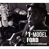 Songtexte von T-Model Ford & Gravelroad - Taledragger