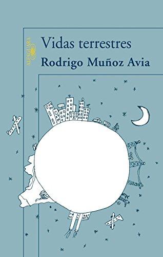 Vidas terrestres por Rodrigo Muñoz Avia
