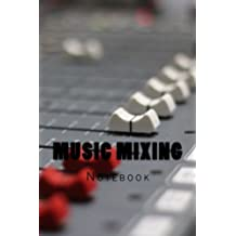 Music Mixing: Notebook 150 Lined Pages