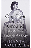 One Foot on the Ground: A Life Told Through the Body