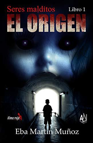 Seres malditos. EL ORIGEN: Libro 1 eBook: Martín Muñoz, Eba ...