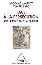 Face à la persécution: 991 Juifs dans la guerre