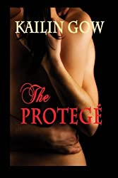 The Protege by Kailin Gow (2013-04-11)