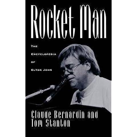 [Rocket Man: The Encyclopedia of Elton John] (By: Claude Bernardin) [published: November, 1995]