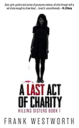 A Last Act Of Charity (Killing Sisters Book 1)