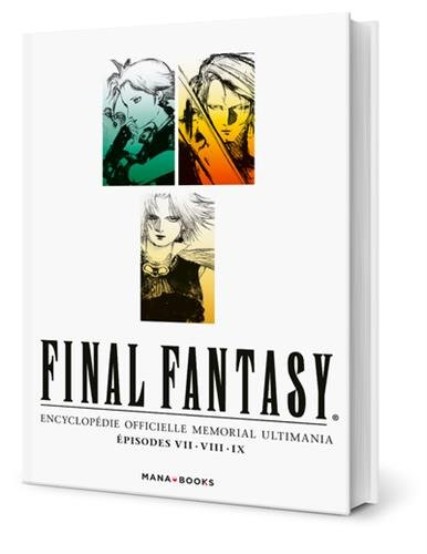 Final Fantasy : Encyclopédie Officielle Memorial Ultimania - Épisodes VII.VIII.IX par Collectif
