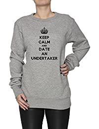 Keep Calm And Date An Undertaker Mujer Sudadera Jersey Pullover Gris Algodón Women's Jumper Sweatshirt Pullover Grey