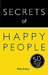 Secrets of Happy People: 50 Strategies to Feel Good (Teach Yourself: Relationships & Self-Help)