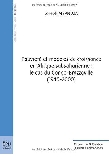 Pauvrete et modeles de croissance en afrique subsaharienne : le cas du congo brazzaville