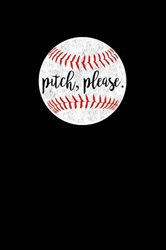 Pitch, Please.: Baseball Mom Gifts, Baseball Notebook For Women Moms, Baseball Mom Notebook, Pitch Please Funny Baseball Gifts, 6x9 college ruled por Happy Eden Co