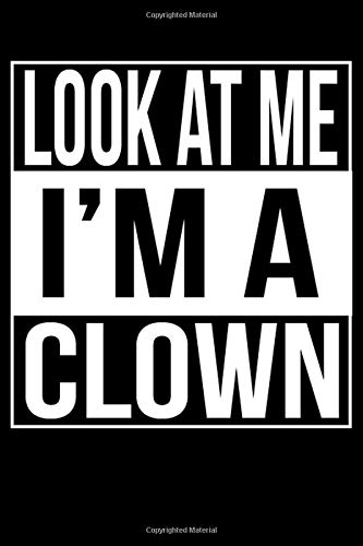 Look At Me I'm A Clown: line notebook
