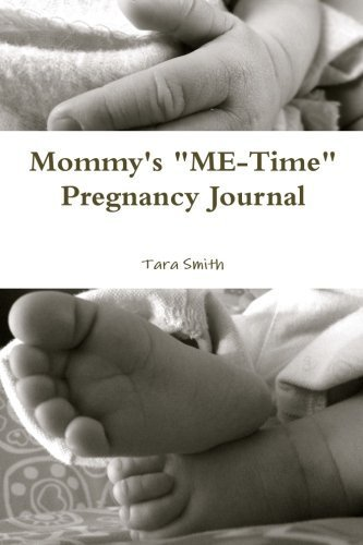 mommys-me-time-pregnancy-journal-by-smith-tara-2013-paperback