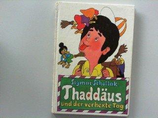 Thaddäus und der verhexte Tag,
