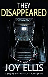 THEY DISAPPEARED a gripping crime thriller full of stunning twists (JACKMAN & EVANS Book 7) (English Edit
