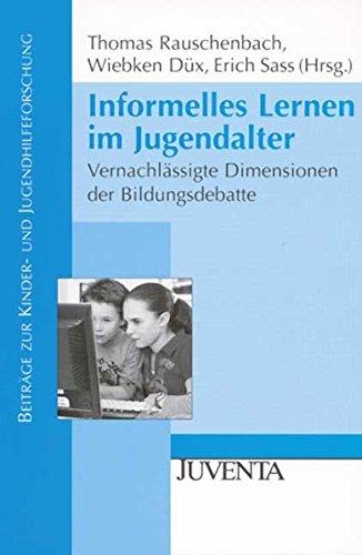 informelles-lernen-im-jugendalter-vernachlassigte-dimensionen-der-bildungsdebatte-beitrage-zur-kinde