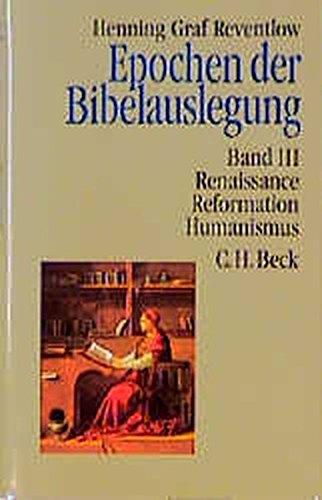 Epochen der Bibelauslegung, Bd.3, Renaissance, Reformation, Humanismus