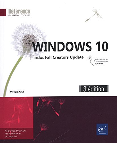 Windows 10 (3e dition) - inclus: Fall Creators Update