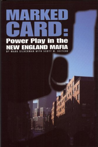 Marked Card: Power Play in the New England Mafia by Mark Silverman (2010-02-24)