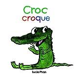 Croc croque / Lucie Phan   PHAN, Lucie. Auteur
