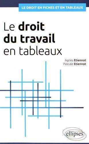 Le Droit du Travail en Tableaux par Agnès Etiennot