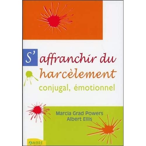 S'affranchir du harcèlement conjugal émotionnel
