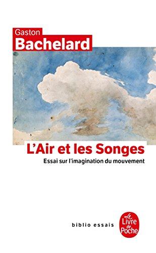 L'Air et les songes: Essai sur l'imagination du mouvement (Biblio essais) por Gaston Bachelard
