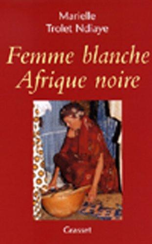Femme blanche, Afrique noire (Documents Français