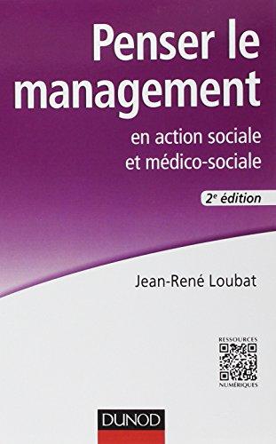 Penser le management en action sociale et médico-sociale - 2e éd. par Jean-René Loubat