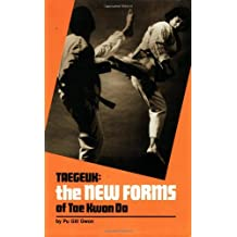 Taegeuk: The New Forms of Tae Kwon Do by Pu Gill Gwon (1984-08-01)