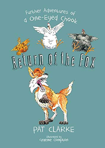 Return of the Fox: Further Adventures of a One-Eyed Chook (English Edition)