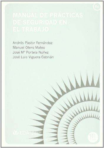 Manual de prácticas de seguridad en el trabajo (Manuales. Ingenierías y Arquitectura) por Andrés Pastor Fernández
