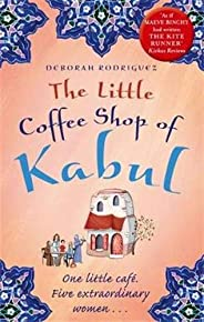The Little Coffee Shop of Kabul: The heart-warming and uplifting international bestseller