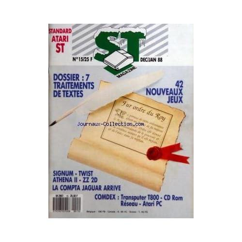ATARI ST MAGAZINE [No 15] du 01/12/1987 - 7 TRAITEMENTS DE TEXTES - 42 NOUVEAUX JEUX - SIGNUM - TWIST - ATHENA II - ZZ 2D - LA COMPTA JAGUAR ARRIVE - COMDEX / TRAMSPUTER T800 - CD ROM - RESEAU - ATARI PC