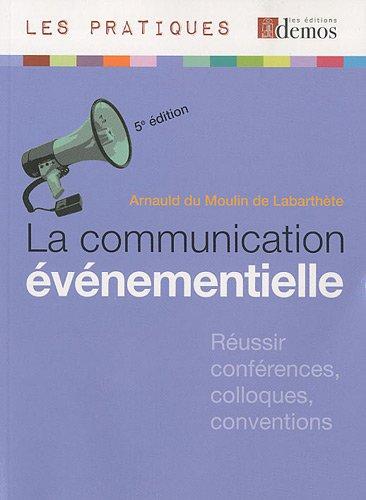 La communication événementielle par Moulin de Labarthète Arnauld